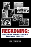 img - for Reckoning: Vietnam and America's Cold War Experience, 1945-1991 book / textbook / text book