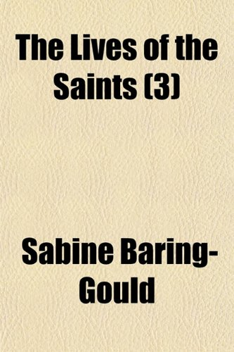 The Lives of the Saints (Volume 3)