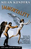 Immortality (0060974486) by Milan Kundera