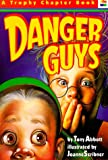 Danger Guys (A Trophy Chapter Book) (0064405192) by Tony Abbott
