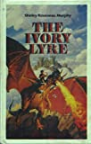 The ivory lyre (0060243627) by Murphy, Shirley Rousseau