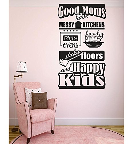 Design with Vinyl 3 C 2384 Decor Item Good Moms Have Messy Kitchens Dirty Ovens Laundry Piles Sticky Floor and Happy Kids Quote Wall Decal Sticker, 20 x 40-Inch, Black
