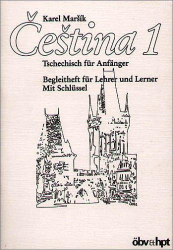 Cestina 1. Tschechisch für Anfänger: Cestina, Begleitheft für Lehrer und Lerner mit Schlüssel