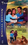 Which Child Is Mine? (Silhouette Special Edition) (Special Edition)