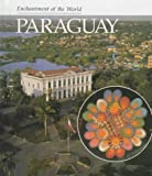 Paraguay (Enchantment of the World. Second Series)