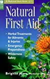 img - for Natural First Aid: Herbal Treatments for Ailments & Injuries/Emergency Preparedness/Wilderness Safety (Storey Medicinal Herb Guide) book / textbook / text book