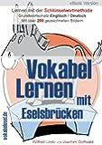 Vokabel Lernen mit Eselsbr�cken. Lernen mit der Schl�sselwortmethode. Grundwortschatz English / Deutsch