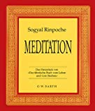 Meditation. Das Herzstück von 'Das tibetische Buch vom Leben und Sterben'. (3502625859) by Sogyal Rinpoche