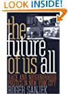 The Future of Us All: Race and Neighborhood Politics in New York City (The Anthropology of Contemporary Issues)