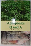 Aquaponics Q and A (The Answers to Your Questions About Aquaponics)