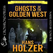 Ghosts of the Golden West: The Hans Holzer Digital Collection | [Hans Holzer]