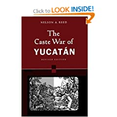 The Caste War of Yucatan [Revised Edition]