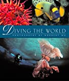 img - for Diving the World: (Underwater) Photography by Norbert Wu book / textbook / text book