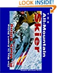 The All-Mountain Skier: The Way to Ex...