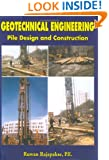 Geotechnical Engineering, Pile Design and Construction Guide