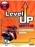 Level Up Maths: Homework Book: Level 4-6