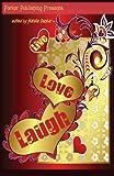 Live, Love, Laugh: Romantic Short Stories