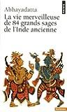 La Vie merveilleuse de 84 grands sages de l'Inde ancienne