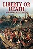 Liberty or Death: Wars That Forged A Nation (Essential Histories Specials) (1846030226) by Marston, Daniel