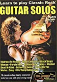 Learn To Play Classic Rock Solos Volume 1 [DVD]