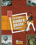 echange, troc Jacques Pessis, Michel Marmin, Bruno Larebière, Pascal Meynadier, Collectif - Chronique du timbre-poste français