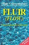 FLUIR:Una psicolog�a de la felicidad