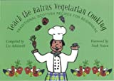 Teach the Bairns Scottish Vegetarian Cooking Pb (Childrens Cooking)