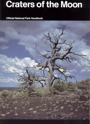 Craters of the Moon: A Guide to Craters of the Moon National Monument, Idaho (National Park Service Handbook)