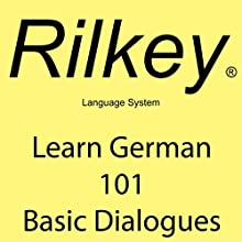 Learn German: 101 Basic Dialogues Audiobook by Paul Beck Narrated by Alan Munro, Curtis Sisco, Stefan Hausbender, Claire Schlichting