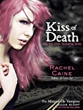 Rachel Caine Kiss of Death (Morganville Vampires)