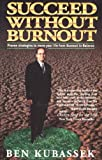 img - for Succeed Without Burnout: Proven Strategies to Move Your Life from Burnout to Balance book / textbook / text book