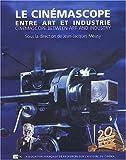 echange, troc Jean-Jacques Meusy, Collectif - Le cinémascope entre art et industrie : Cinemascope between art and industry