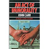 An Act of Immoralityby John Carr