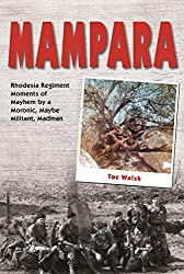 Mampara- Rhodesia Regiment Moments of Mayhem by a Moronic, Maybe Militant, Madman