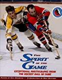 The Spirit Of The Game .. Exceptional Photographs From the Hockey Hall Of Fame (0394224795) by Dan Diamond