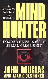 Mind Hunter: Inside the FBI's Elite Serial Crime Unit