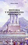 img - for Historia y pensamiento historico / History and Historic Thought: Estudio Y Antologia / Study and Anthology (Historia: Serie Menor / History: Minor Series) (Spanish Edition) book / textbook / text book