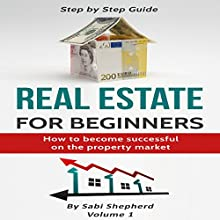 Real Estate Investing: How to Become Successful on the Property Market Audiobook by Sabi Shepherd Narrated by Mike Norgaard
