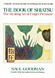 The Book of Shiatsu: Healing Art of Finger Pressure
