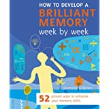 How to Develop a Brilliant Memory (Week by Week Series): 50 Proven Ways to Enhance Your Memory Skills: 52 Proven Ways to Enhance Your Memory Skillsby Dominic O'Brien