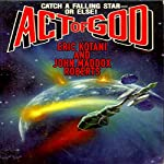 Act of God: Act of God, Book 1   Eric Kotani,John Maddox Roberts