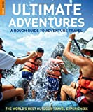 Greg Witt Rough Guide Ultimate Adventures: A Rough Guide to Adventure Travel