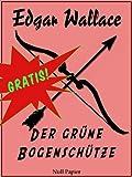Edgar Wallace - Der gr�ne Bogensch�tze (Edgar Wallace bei Null Papier 2)