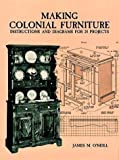 img - for Making Colonial Furniture: Instructions and Diagrams for 24 Projects book / textbook / text book