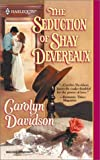 Seduction Of Shay Devereaux (Harlequin Historical) (0373291566) by Davidson, Carolyn