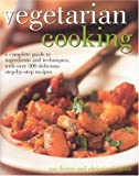 Vegetarian Cooking: A Complete Guide to Ingredients and Techniques with over 300 Delicious step-by-step Recipes (0754815161) by Nicola Graimes