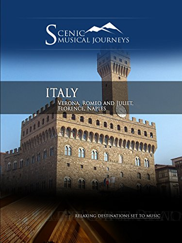 Naxos Scenic Musical Journeys - Italy Verona, Romeo and Juliet, Florence, Naples