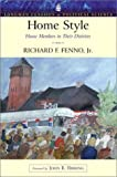 Home Style: House Members in Their Districts (Longman Classics Series) (032112183X) by Richard F. Fenno Jr.