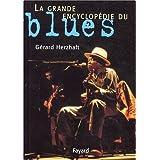 La grande encyclop�die du bluespar G�rard Herzhaft