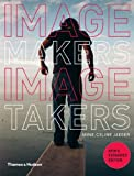 img - for Image Makers, Image Takers: The Essential Guide to Photography by Those in the Know by Anne-Celine Jaeger (2010) Paperback book / textbook / text book